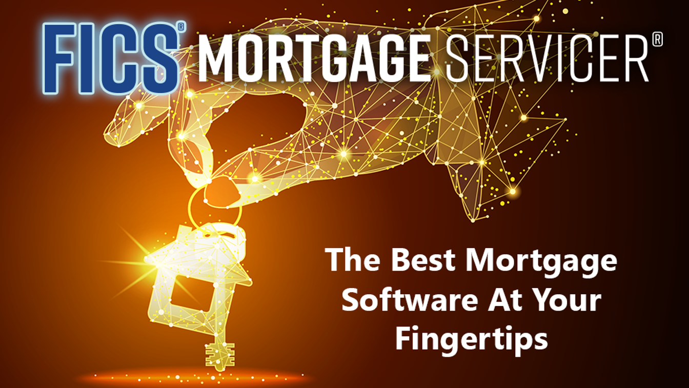 FICS' Mortgage Servicer improves workflow and borrower experience