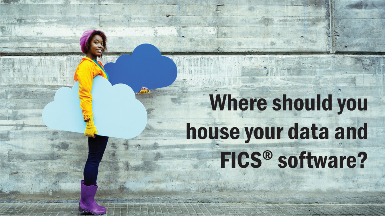FICS® Customers Have a Choice in Hosting Solutions