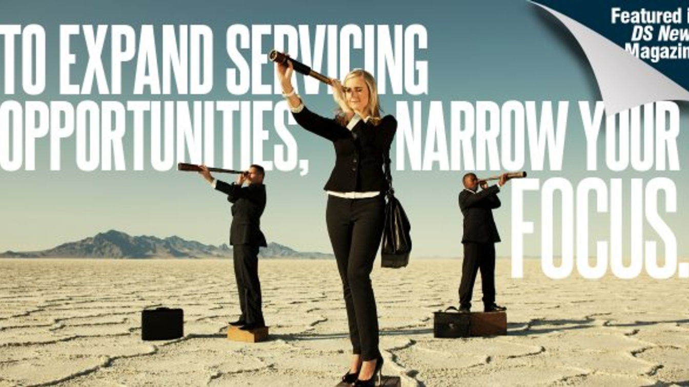 To Expand Servicing Opportunities, Narrow Your Focus